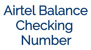 Airtel Balance Checking Number
