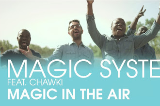 Suka dengar Lagu Magic System - Magic In The Air feat Chawki