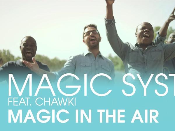 Suka dengar Lagu Magic System - Magic In The Air feat Chawki