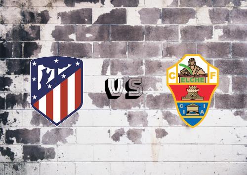 Atlético Madrid vs Elche  Resumen