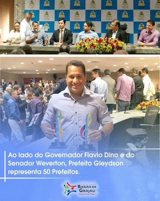Ao lado do Governador Flavio Dino e do Senador Weverton Prefeito Gleydson representa 50 Prefeitos