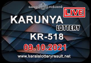 Kerala Lottery Result Karunya KR 518 09.10.2021,Karunya KR 518 , Karunya 09-10.2021 Karunya Result, kerala lottery result, lottery result kerala, lottery today result, today kerala lottery, lottery results kerala, lottery result today kerala, kerala lottery result today, today lottery results kerala, kerala lottery today results, kerala lottery live, kerala lottery today live, live lottery results
