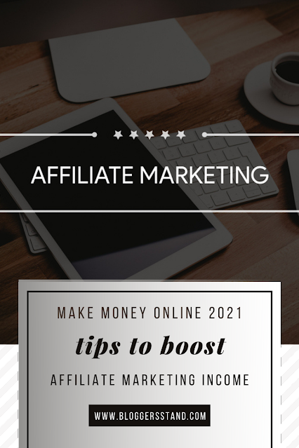 Tips To Boost Your Affiliate Marketing Income 2021 & Make Money