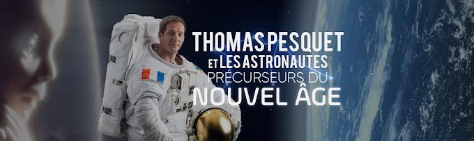 Thomas Pesquet et les astronautes, précurseurs du nouvel âge