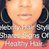 Celebrity Hair Stylist Shares Signs Of Healthy Hair