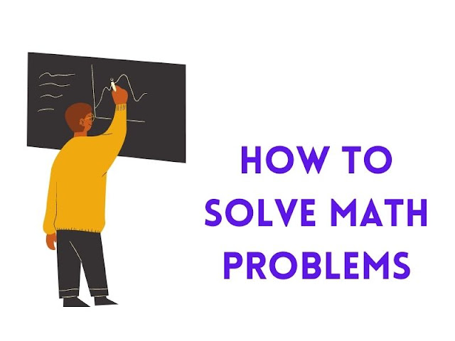 How to Solve Math Problems