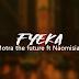 AUDIO   Motra The Future Ft Naomisia - Fyeka   Download Mp3