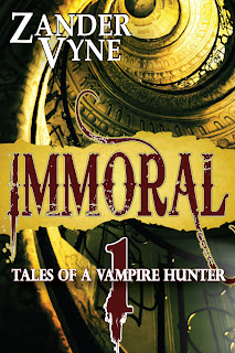 Zander Vyne Fiction - IMMORAL: Tales of a Vampire Hunter #1 cover art