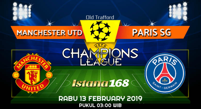 Prediksi Manchester Utd vs Paris SG 13 February 2019