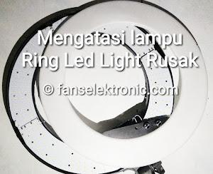 mengatasi ring light led rusak