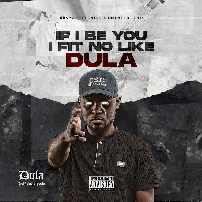 [Music] Dula Ft DJ Slam – If I Be You