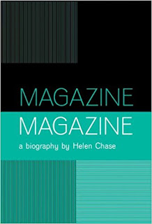 Magazine: A Biography by Helen Chase