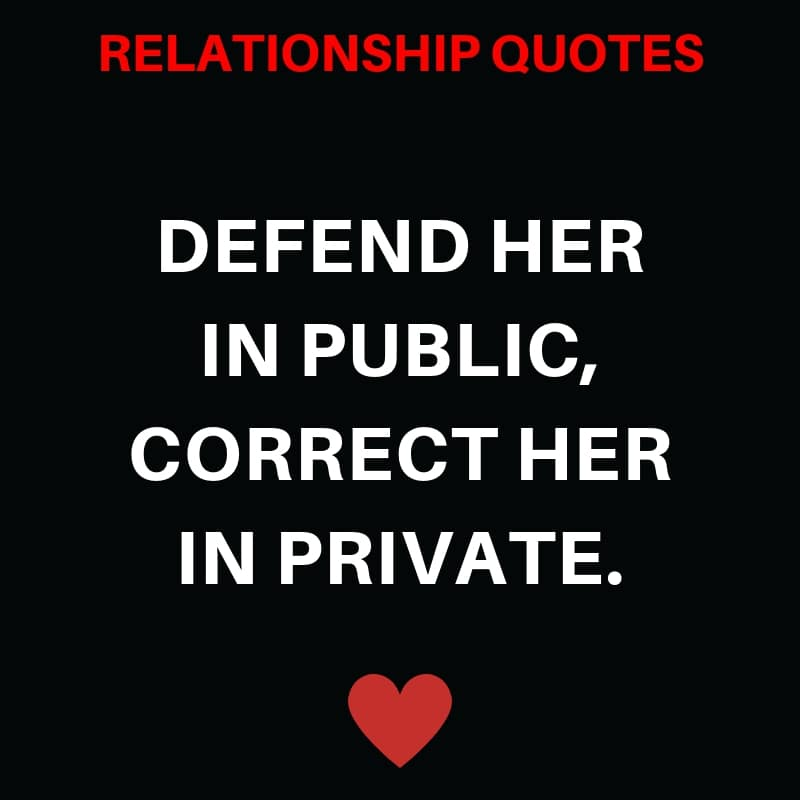Defend Her in Public, Correct her in Private.