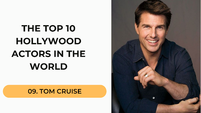 Tom Cruise Top 10 Hollywood Actors in the World