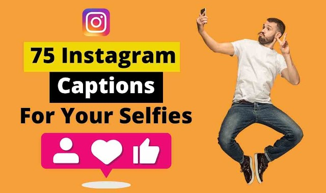 75 Awesome Instagram Captions for Your Selfies