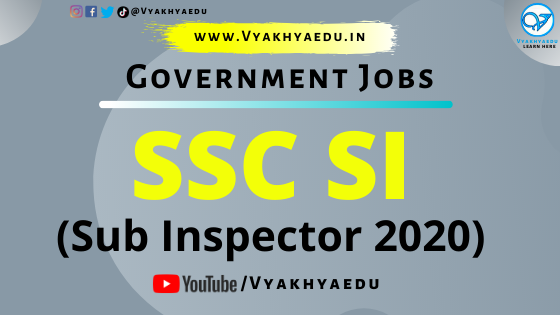 SSC SI : Sub-Inspectors (SI) Recruitment 2020 | Vacancies | Apply Online | Important Dates & Links | Fees | Books
