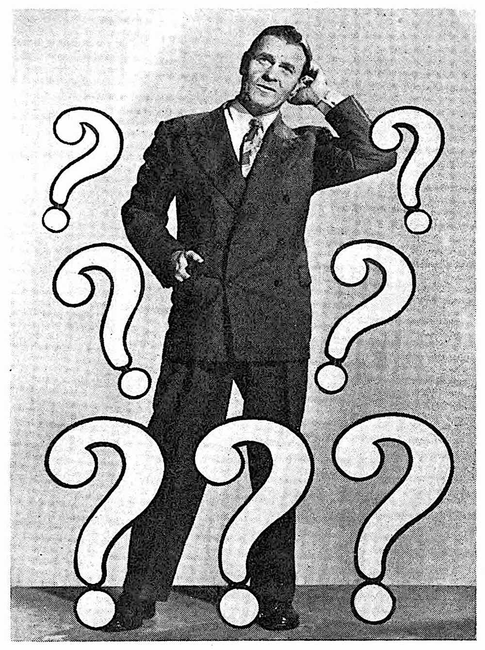 a 1947 thinking man is confused and surrounded by graphic question marks