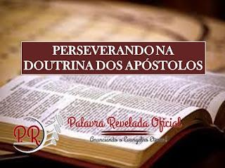 PERSEVERANDO NA DOUTRINA DOS APÓSTOLOS