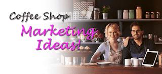 Coffee Shop Marketing Ideas