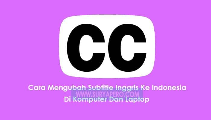 merubah subtitle inggris ke indonesia