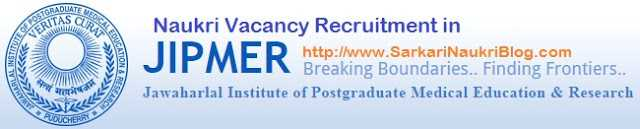 Sarkari Naukri Vacancy Recruitment JIPMER Puducherry