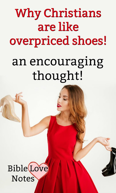 I had the most interesting revelation when shopping for a pair of shoes....it was about my value and Christ's name. See if you agree. #BibleLoveNotes #Bible #Devotions