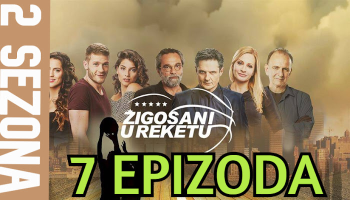 Žigosani u reketu 7 epizoda SEZONA 2