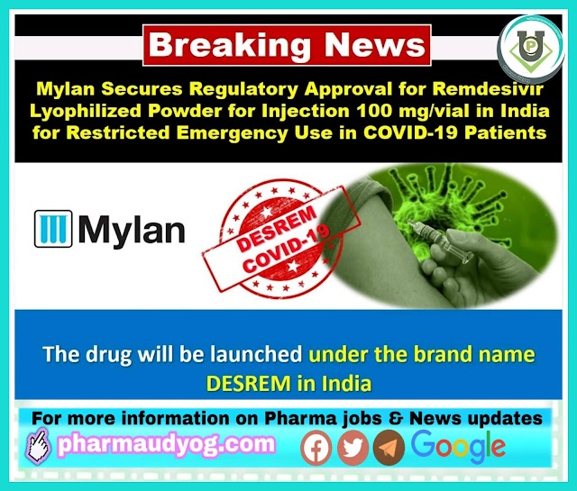 Covid19 drug update | Mylan Secures Regulatory Approval for Remdesivir Lyophilized Powder for Injection 100 mg/vial in India for Restricted Emergency Use in COVID-19 Patients | Pharma News