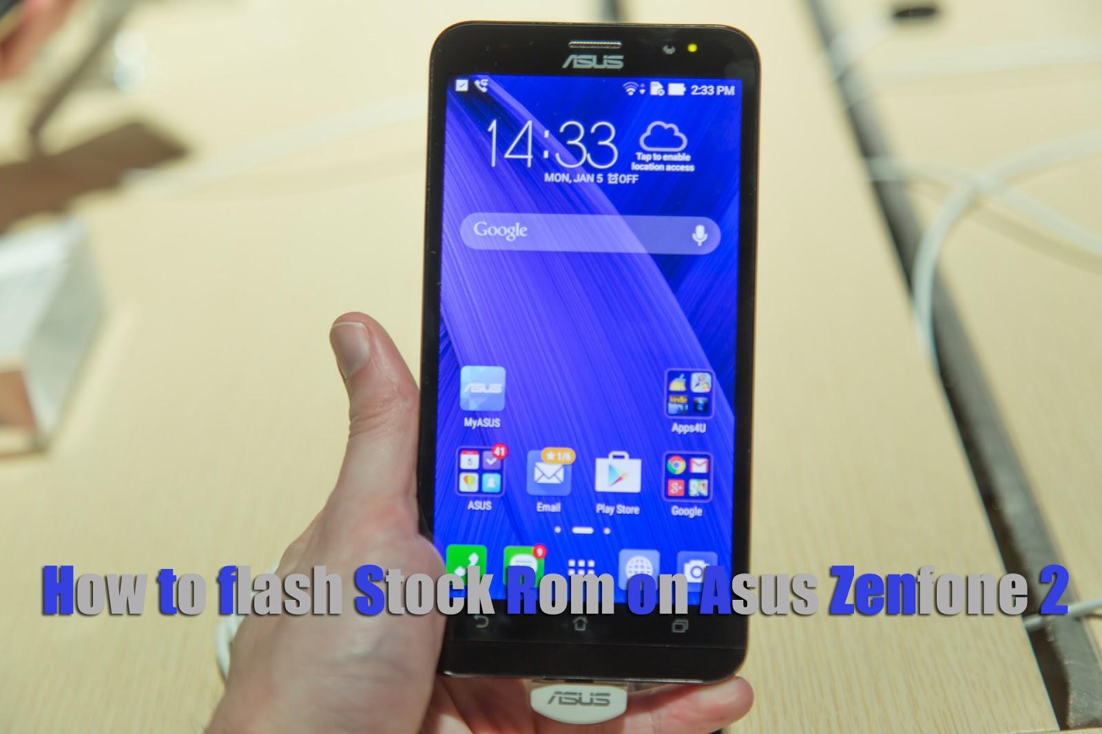 Zenfone 2 Stock Rom Steps To Flash Stock Rom On Asus Zenfone 2