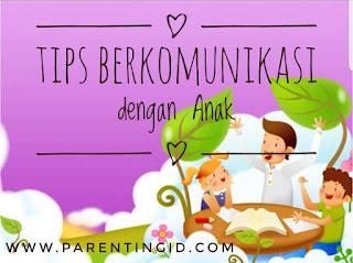 Tips Berkomunikasi dengan Anak
