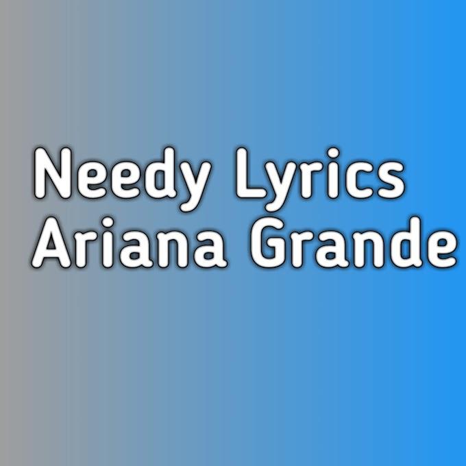 needy ariana grande lyrics