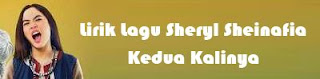 Lirik Lagu Sheryl Sheinafia - Kedua Kalinya