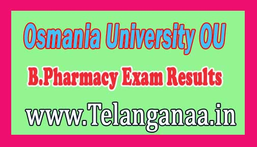Osmania University OU B.Pharmacy IV Year Exam Results 2016