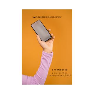 6 promoções para ganhar Smartphones 2020