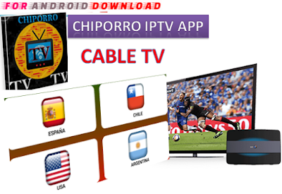 Download Android Free CHIPORRO IPTV Apk -Watch Free Live Cable Tv Channel-Android Update LiveTV Apk  Android APK Premium Cable Tv,Sports Channel,Movies Channel On Android