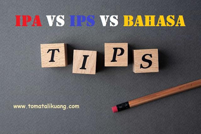tips memilih jurusan ipa ips atau bahasa tomatalikuang.com