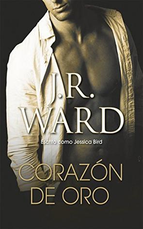 Corazón de Oro de J.R. Ward (Jessica Bird)