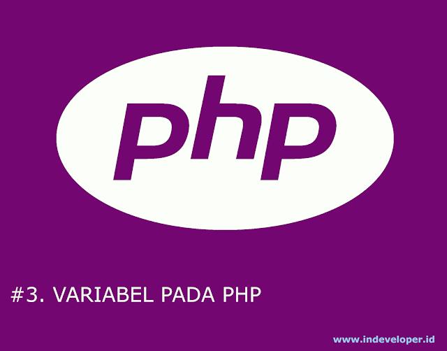 Tutorial PHP - Cara Penulisan Variabel pada PHP