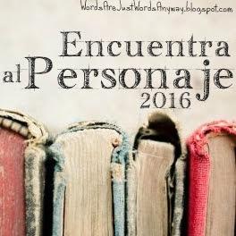 http://wordsarejustwordsanyway.blogspot.com.ar/2016/01/desafio-encuentra-al-personaje-2016.html