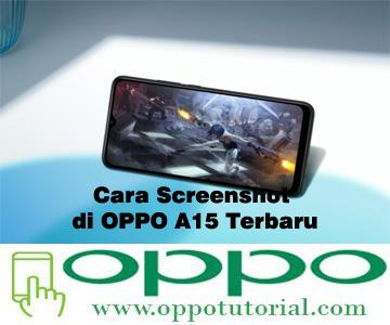 Cara Screenshot di OPPO A15 Terbaru
