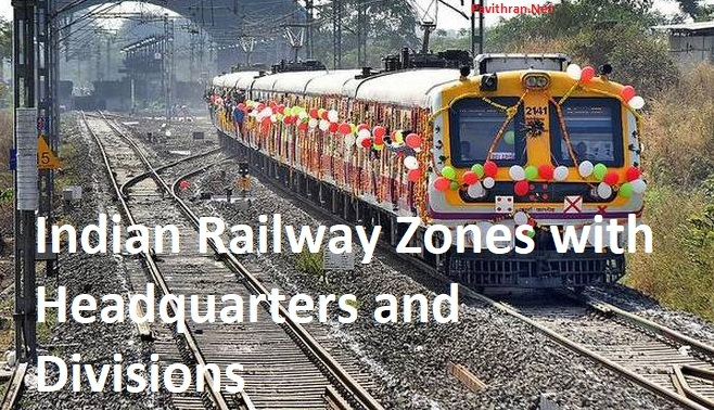 Indian Railway zones with Headquarters & Divisions