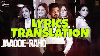 Jagde Raho Lyrics in English   With Translation   - Arjan Dhillon