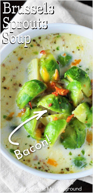 Brussels Sprouts Soup ~ This creamy soup loaded with Brussels sprouts & bacon is a perfect dish for the Brussels sprouts lover!  www.thekitchenismyplayground.com
