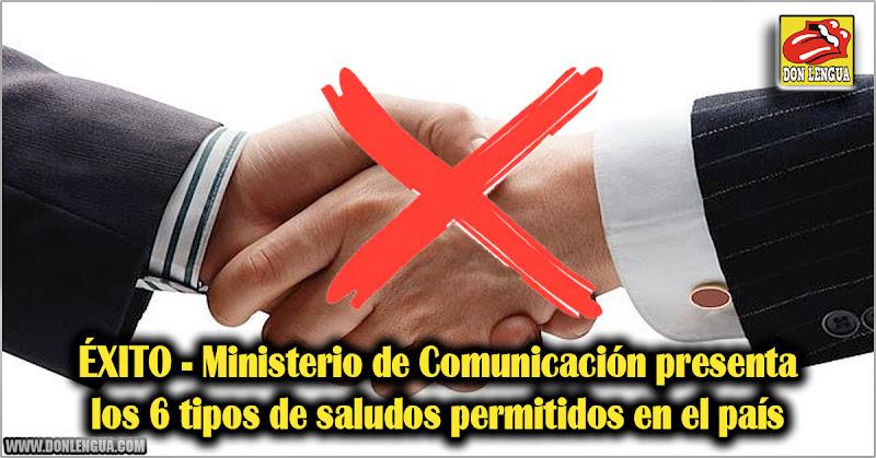 ÉXITO - Ministerio de Comunicación presenta los 6 tipos de saludos permitidos en el país