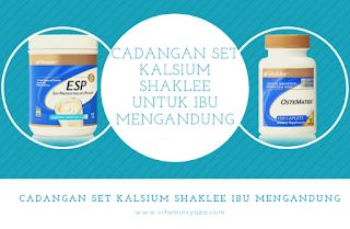 set kalsium shaklee untuk ibu mengandung