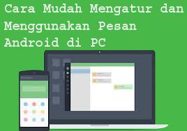 Cara Mudah Mengatur dan Menggunakan Pesan Android di PC 1