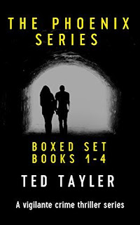 The Phoenix Series: Books 1 - 4 (The Phoenix Series Box Set): Revised Edition - Thriller free promotion by Ted Tayler