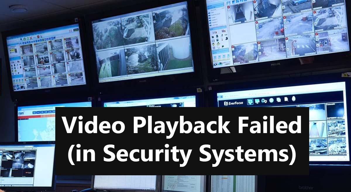 video playback error security camera systems