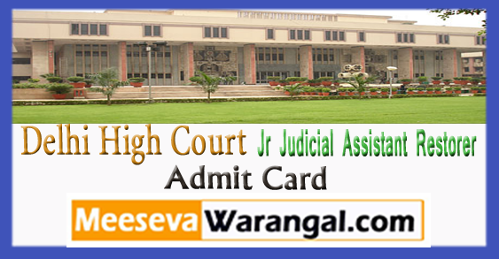 Delhi High Court Jr Judicial Assistant Restorer Exam Date Admit Card 2017