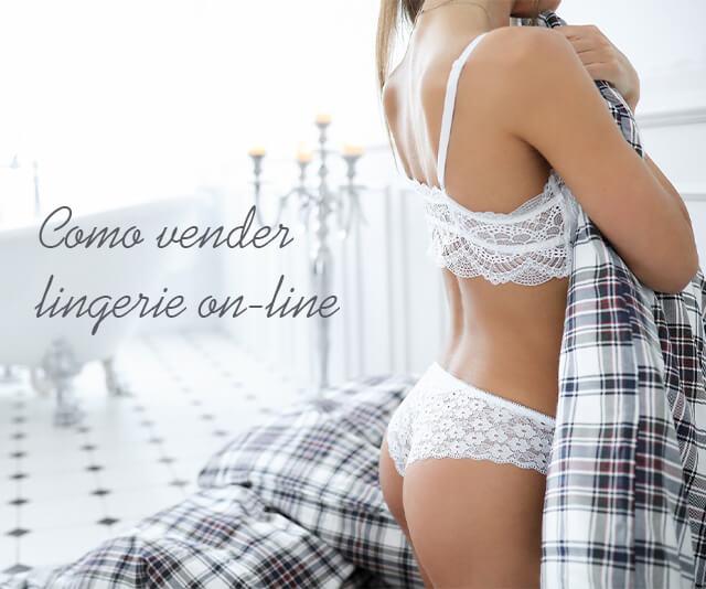 como vender lingerie on-line